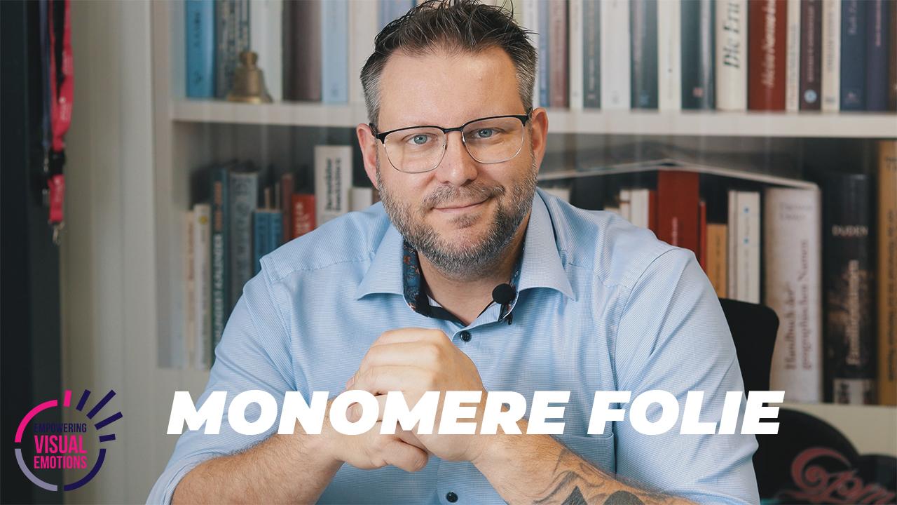 Monomere Folie