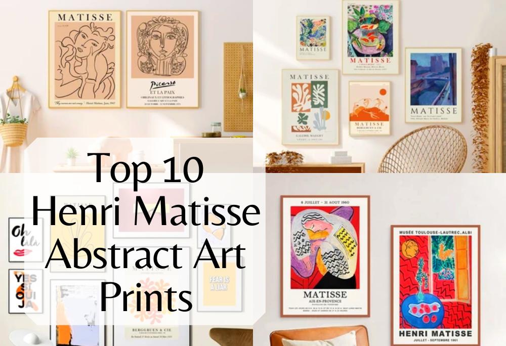 Top 10 Henri Matisse Abstract Art Prints