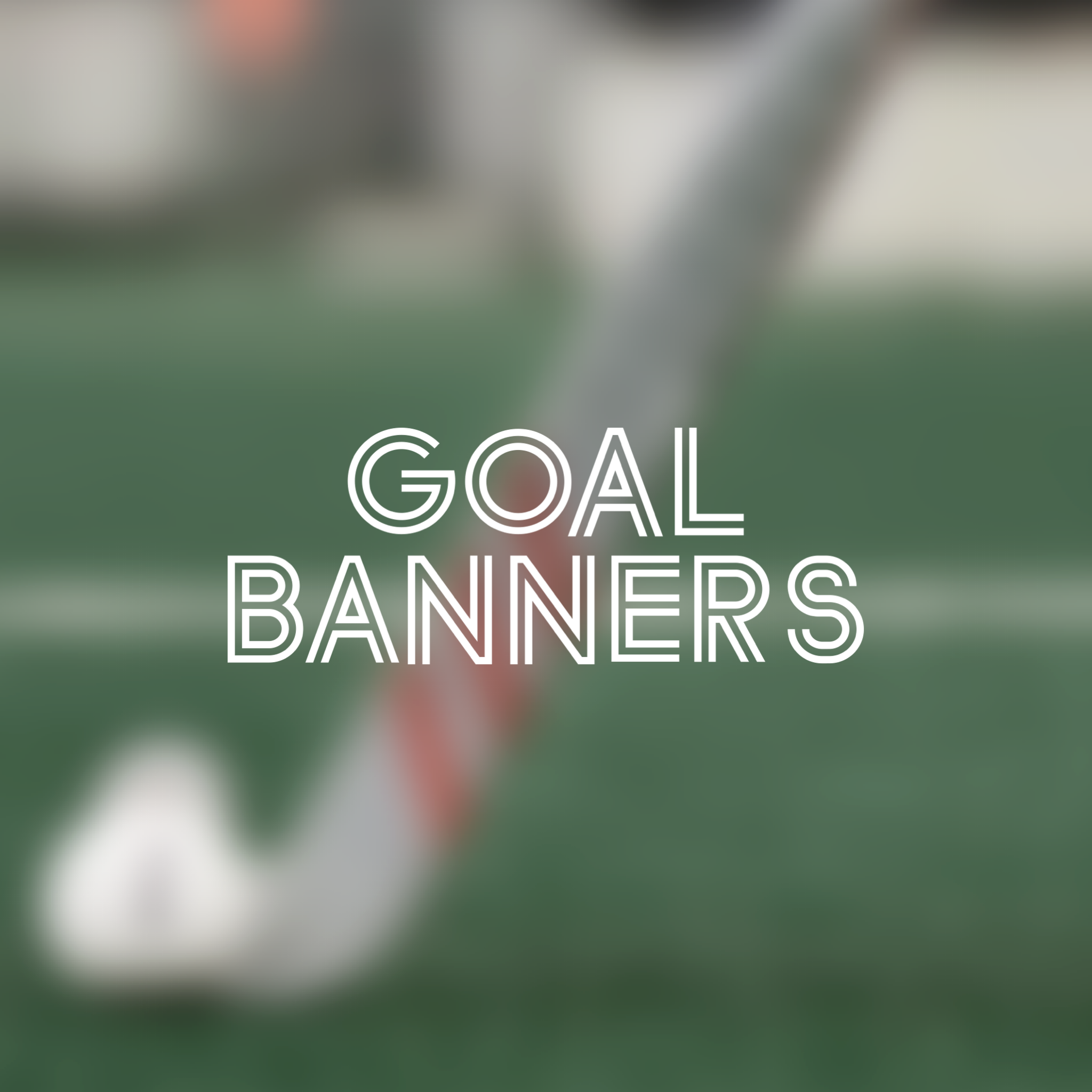 GOAL BANNERS