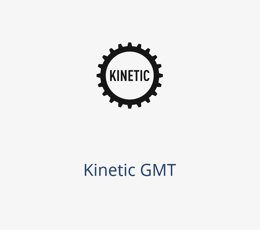 Kinetic GMT