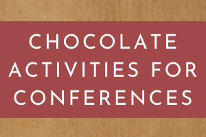 Chocolate Activities for Conferences