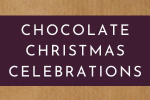 Chocolate Christmas Celebrations - COMING SOON